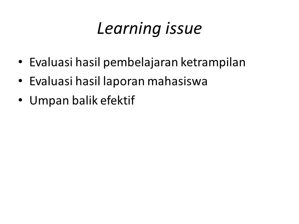 Bahan Bacaan 1.Pickford R and Brown S, Assessing Skills and Practice: Routledge, 2006.