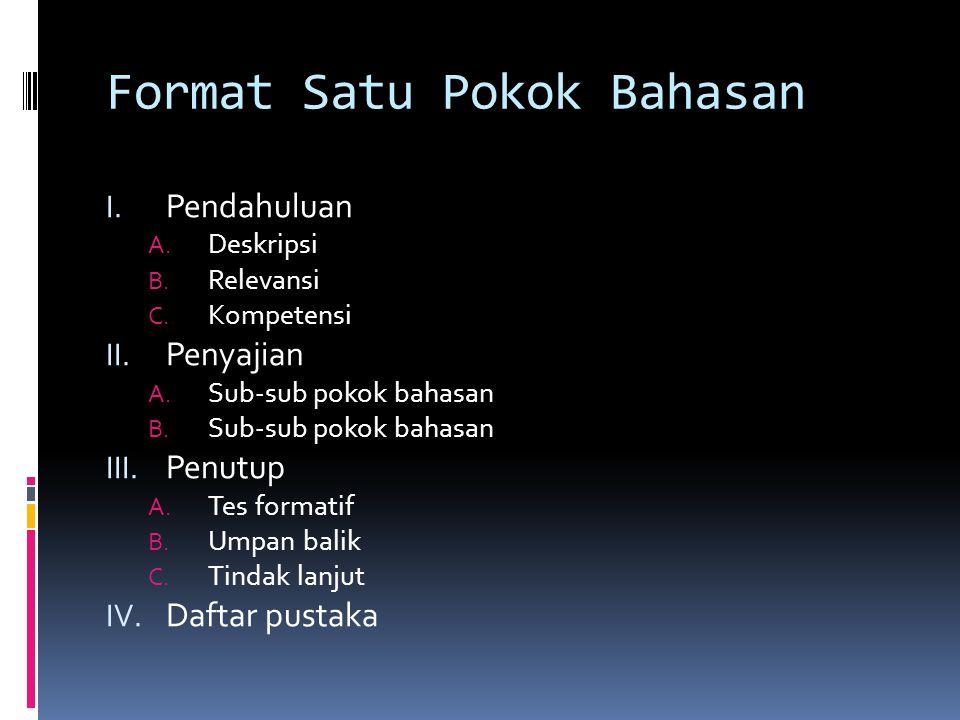 Format Satu Pokok Bahasan I. Pendahuluan A. Deskripsi B.