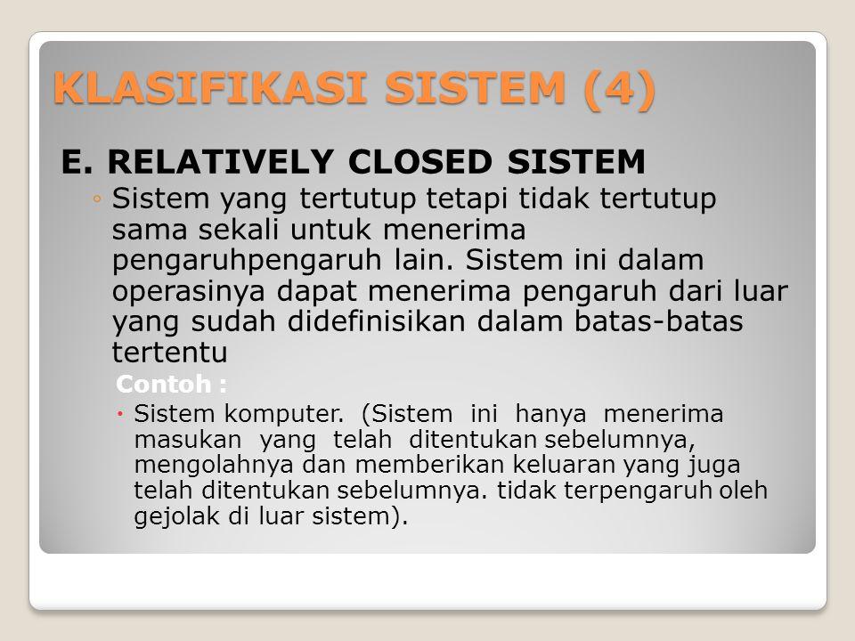 KLASIFIKASI SISTEM (4) E.