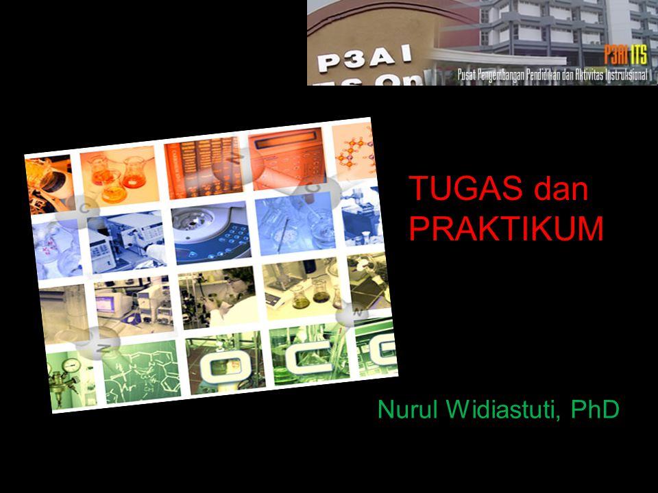 TUGAS dan PRAKTIKUM Nurul Widiastuti, PhD
