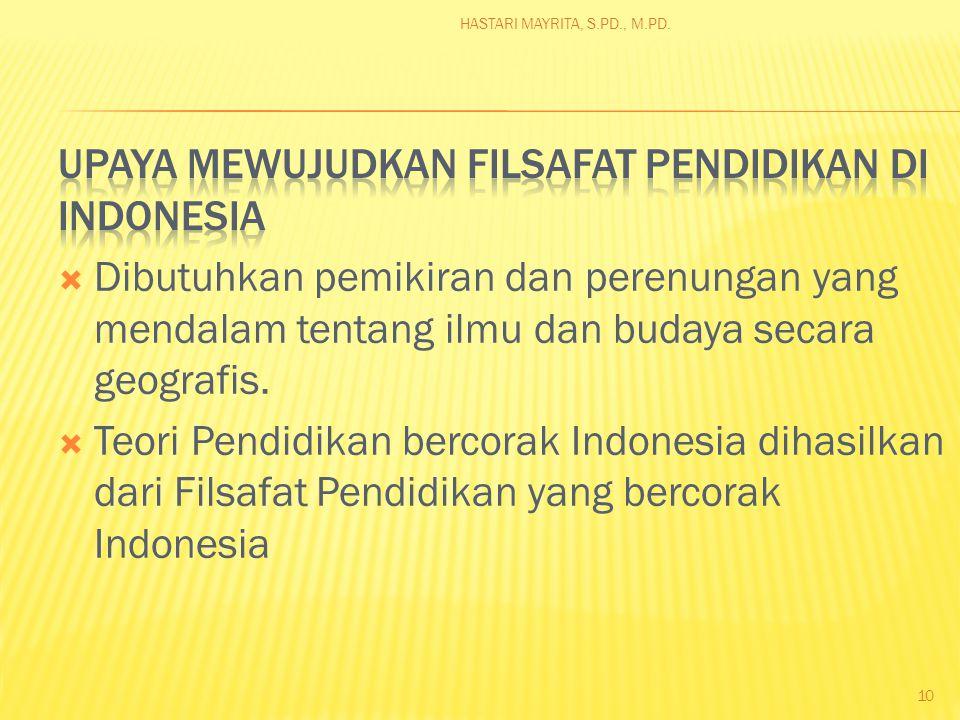  Filsafat Pendidikan yang bercorak di Indonesia:  Pengertian pendidikan yang jelas, yang satu, dan berlaku di seluruh tanah air.