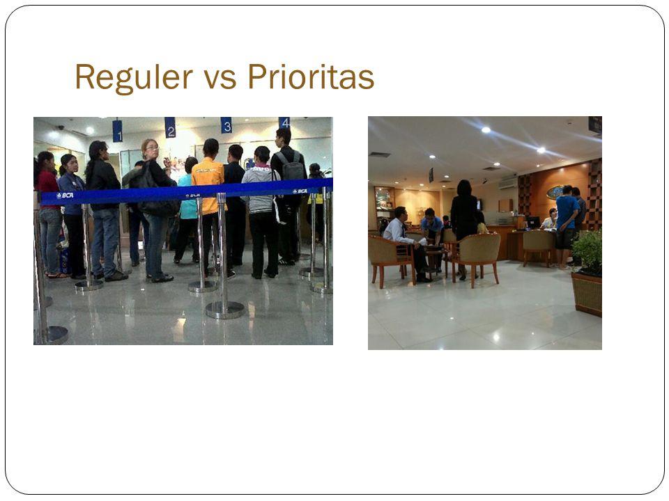 Reguler vs Prioritas