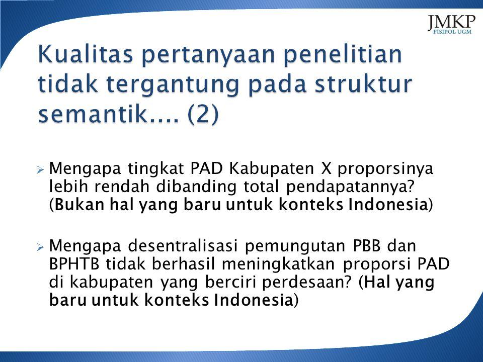  Mengapa tingkat PAD Kabupaten X proporsinya lebih rendah dibanding total pendapatannya.