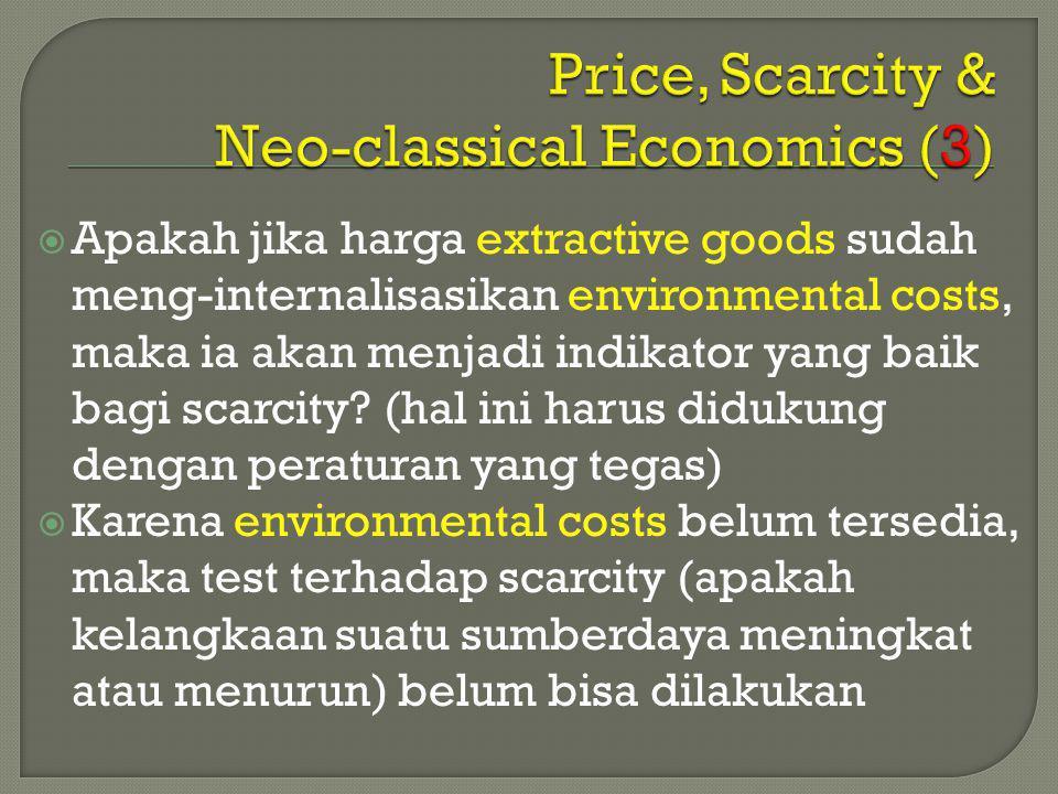  Apakah jika harga extractive goods sudah meng-internalisasikan environmental costs, maka ia akan menjadi indikator yang baik bagi scarcity? (hal ini