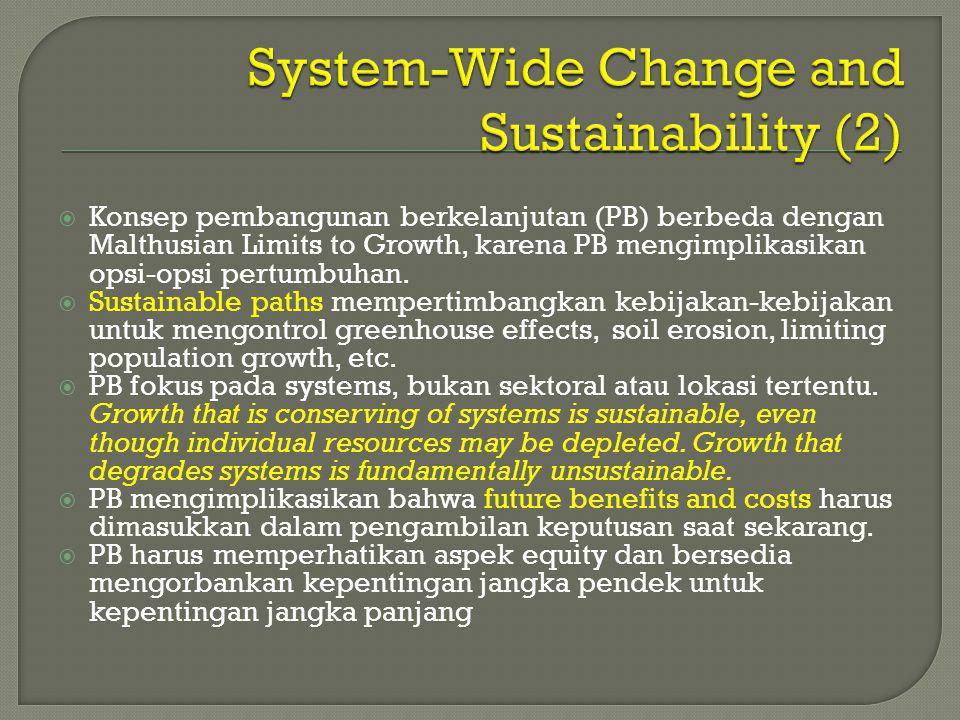  Konsep pembangunan berkelanjutan (PB) berbeda dengan Malthusian Limits to Growth, karena PB mengimplikasikan opsi-opsi pertumbuhan.  Sustainable pa