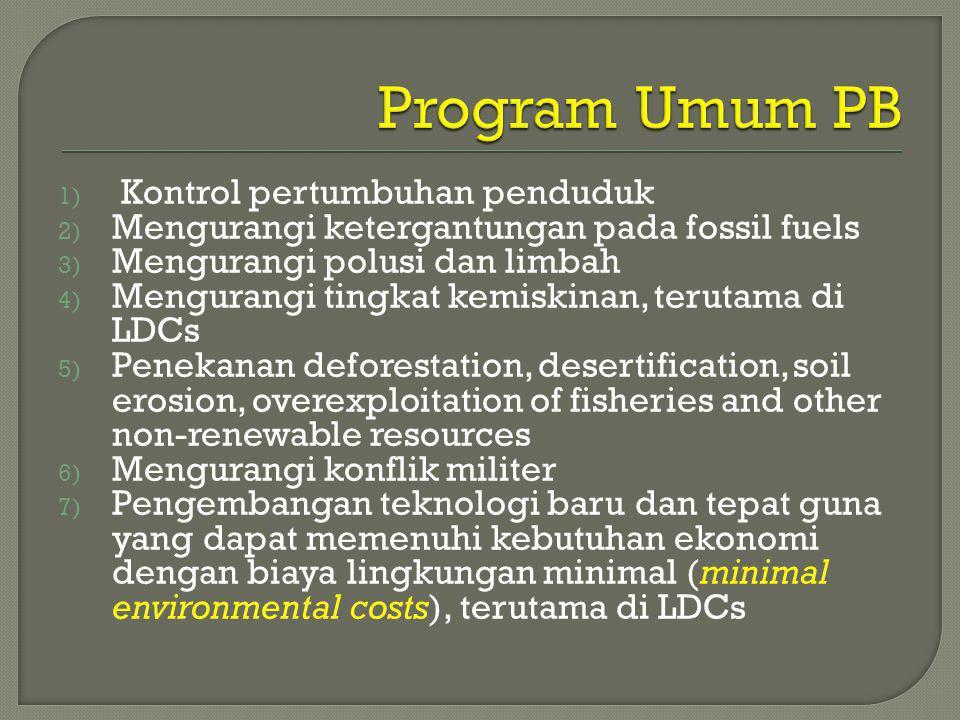 1) Kontrol pertumbuhan penduduk 2) Mengurangi ketergantungan pada fossil fuels 3) Mengurangi polusi dan limbah 4) Mengurangi tingkat kemiskinan, terut