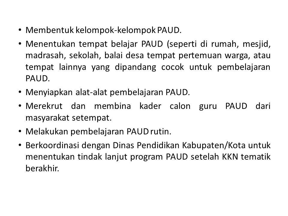• Membentuk kelompok-kelompok PAUD. • Menentukan tempat belajar PAUD (seperti di rumah, mesjid, madrasah, sekolah, balai desa tempat pertemuan warga,