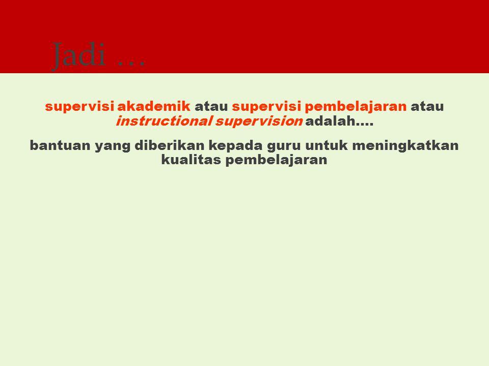 PELATIHAN IMPLEMENTASI KURIKULUM 2013 7 Pengembangan SA Kompetensi Supervisi Akademik: Kemampuan untuk melaksanakan bimbingan dan pendampingan kepada