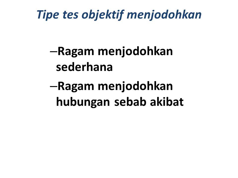 Tipe tes objektif menjodohkan – Ragam menjodohkan sederhana – Ragam menjodohkan hubungan sebab akibat