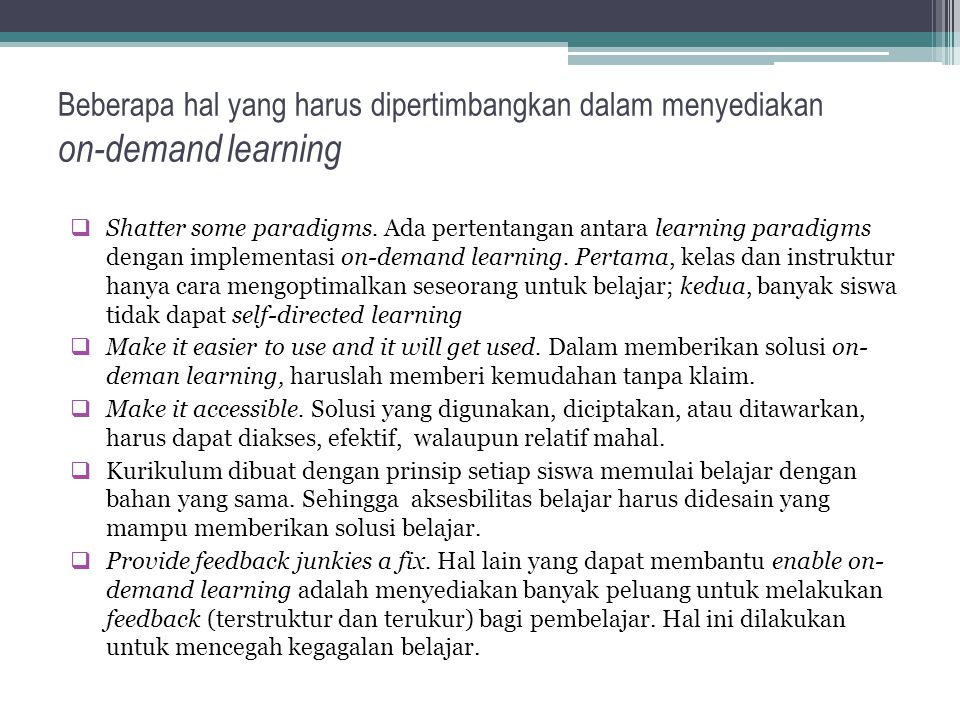 Aspek penting untuk menjawab How to enable on-demand learning competencies of the on-demand learner micro history of learning on-demand society