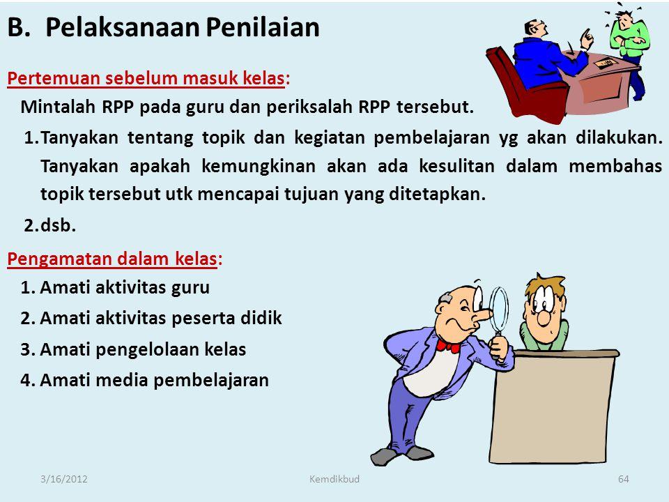 1.Persiapan penilaian 2.Pelaksanaan penilaian (pengumpulan fakta ) •Pengamatan •Pemantauan 3. Analisis catatan hasil pengamatan dan pemantauan utk dib