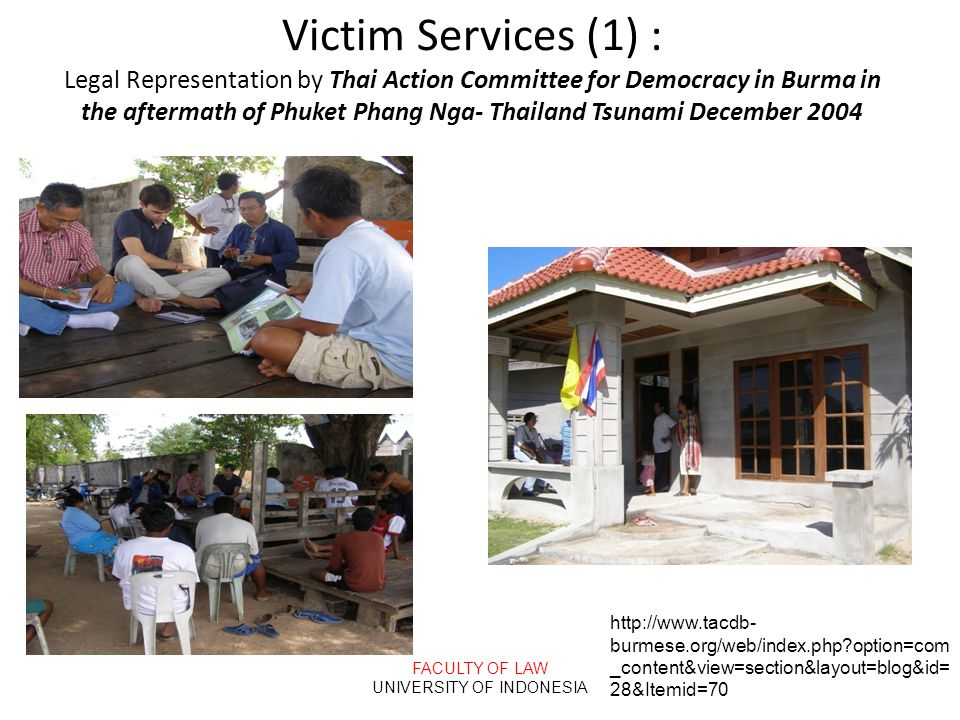 FACULTY OF LAW UNIVERSITY OF INDONESIA Victim Services (1) : Legal Representation by Thai Action Committee for Democracy in Burma in the aftermath of
