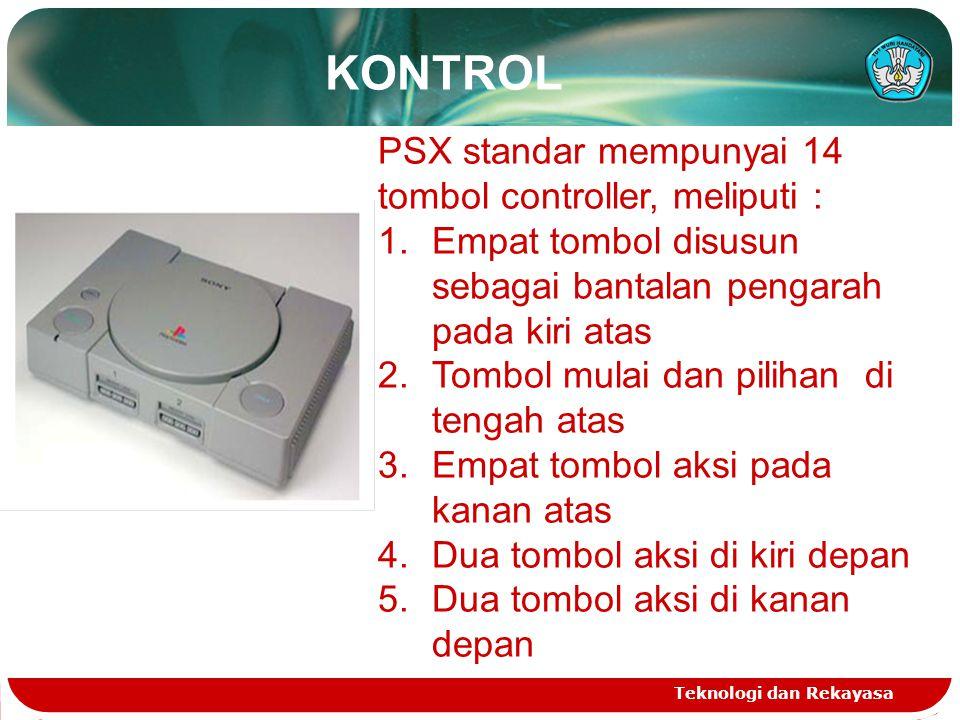 Teknologi dan Rekayasa KONTROL PSX standar mempunyai 14 tombol controller, meliputi : 1.Empat tombol disusun sebagai bantalan pengarah pada kiri atas