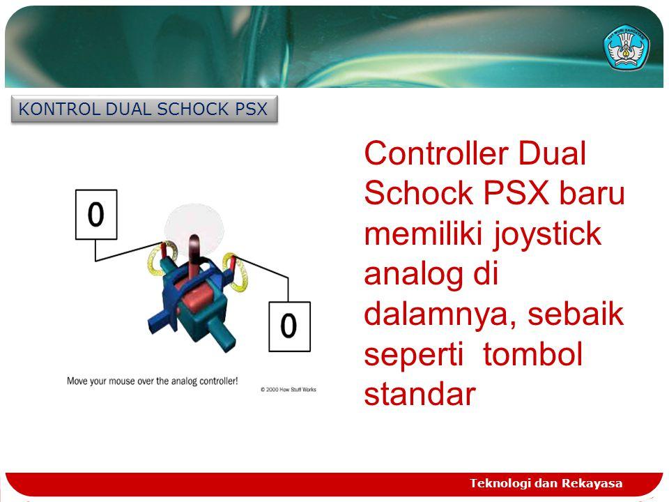 Teknologi dan Rekayasa KONTROL DUAL SCHOCK PSX Controller Dual Schock PSX baru memiliki joystick analog di dalamnya, sebaik seperti tombol standar