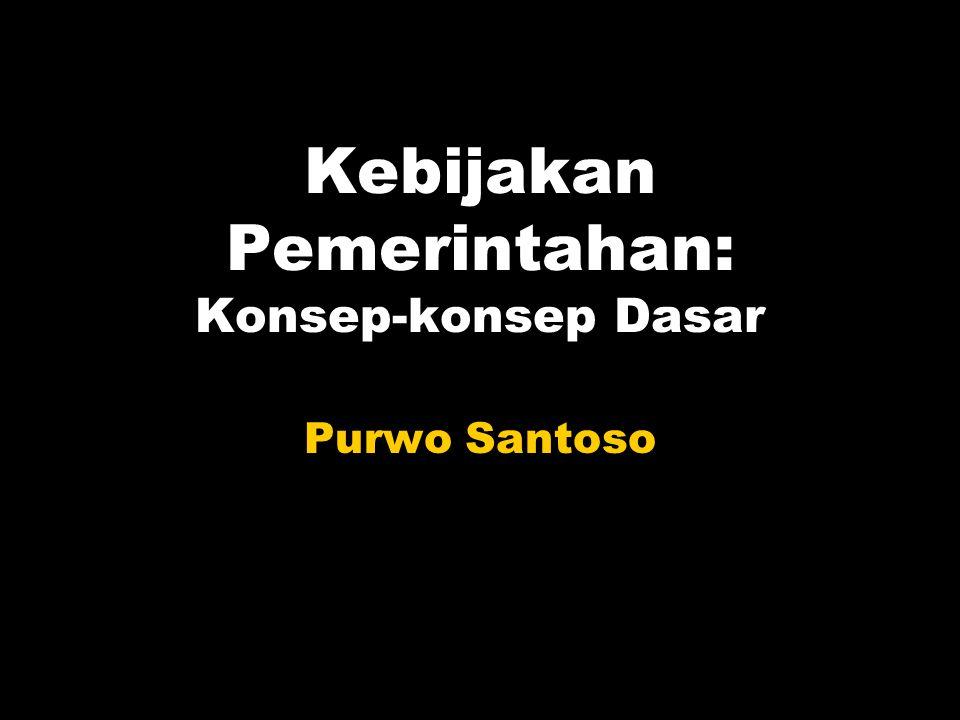 Kebijakan Pemerintahan: Konsep-konsep Dasar Purwo Santoso