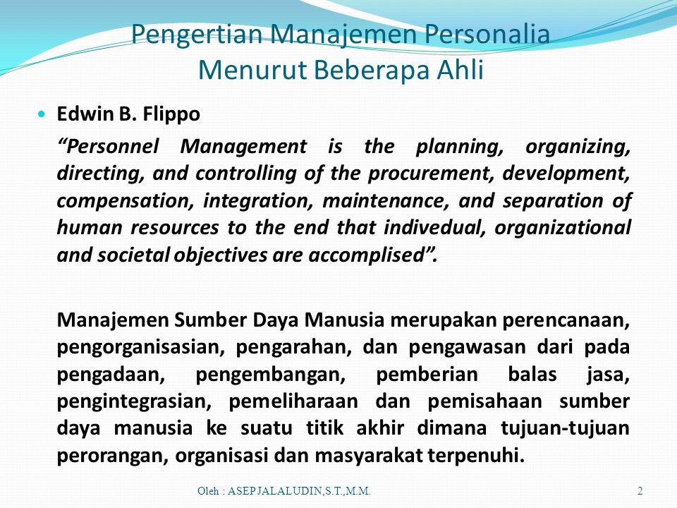 "Pengertian Manajemen Personalia Menurut Beberapa Ahli • Edwin B. Flippo ""Personnel Management is the planning, organizing, directing, and controlling"