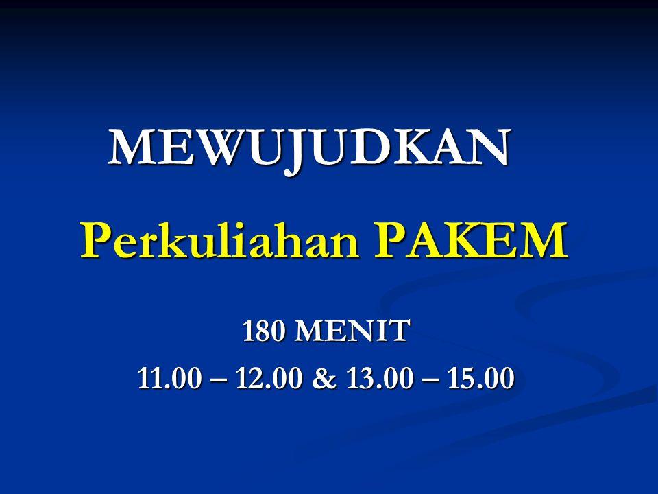 Perkuliahan PAKEM MEWUJUDKAN 180 MENIT 11.00 – 12.00 & 13.00 – 15.00
