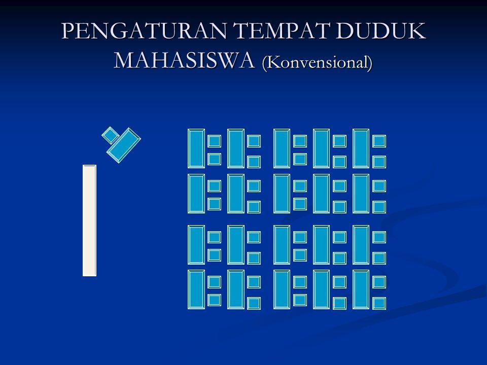 PENGATURAN TEMPAT DUDUK MAHASISWA (Konvensional)