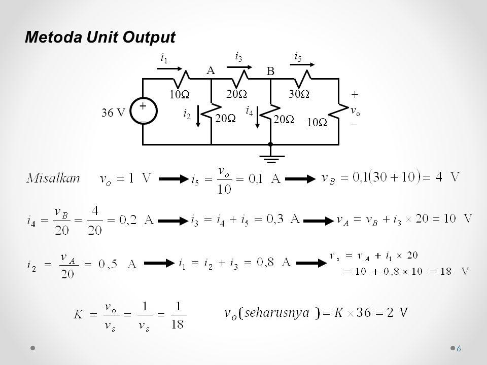 7 Metoda Superposisi 30 V +  +  20  10  + V o1  1,5A 20  + V o2  10  30 V + _ 1,5A 20  10  +Vo+Vo = ?