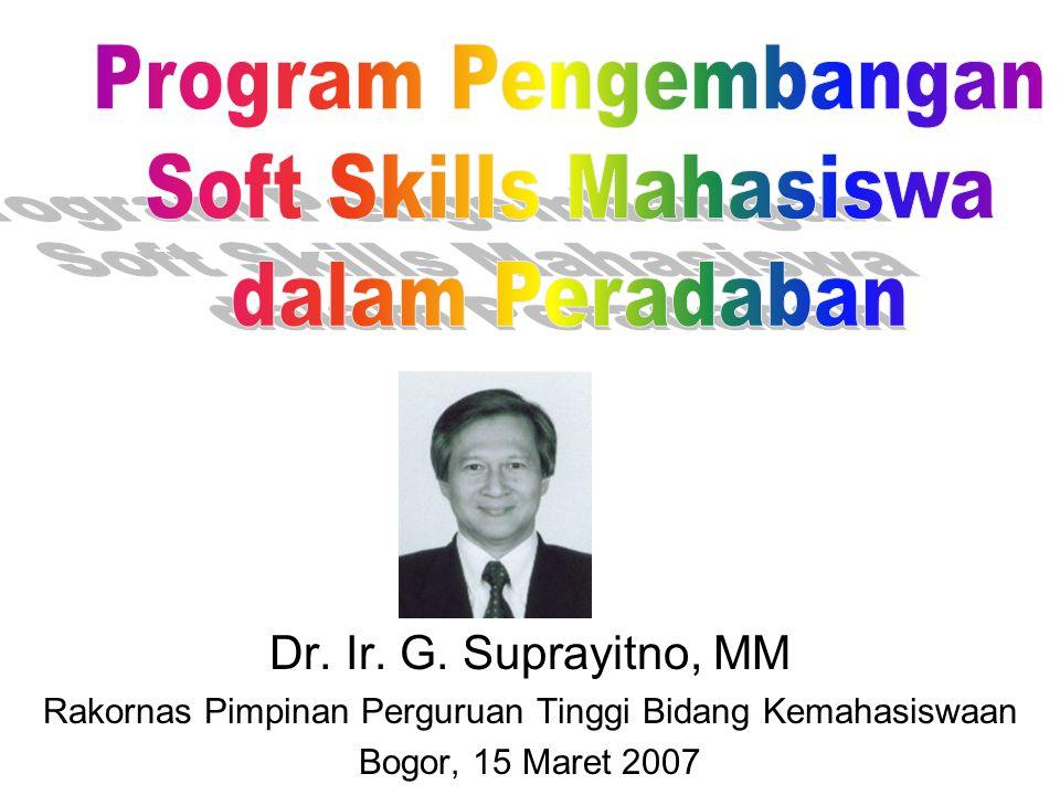 Dr. Ir. G. Suprayitno, MM Rakornas Pimpinan Perguruan Tinggi Bidang Kemahasiswaan Bogor, 15 Maret 2007