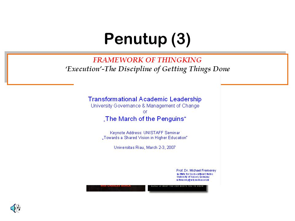 Penutup (3) FRAMEWORK OF THINGKING 'Execution'-The Discipline of Getting Things Done By Larry Bossidy and Ram Charan, 2002 FRAMEWORK OF THINGKING 'Exe