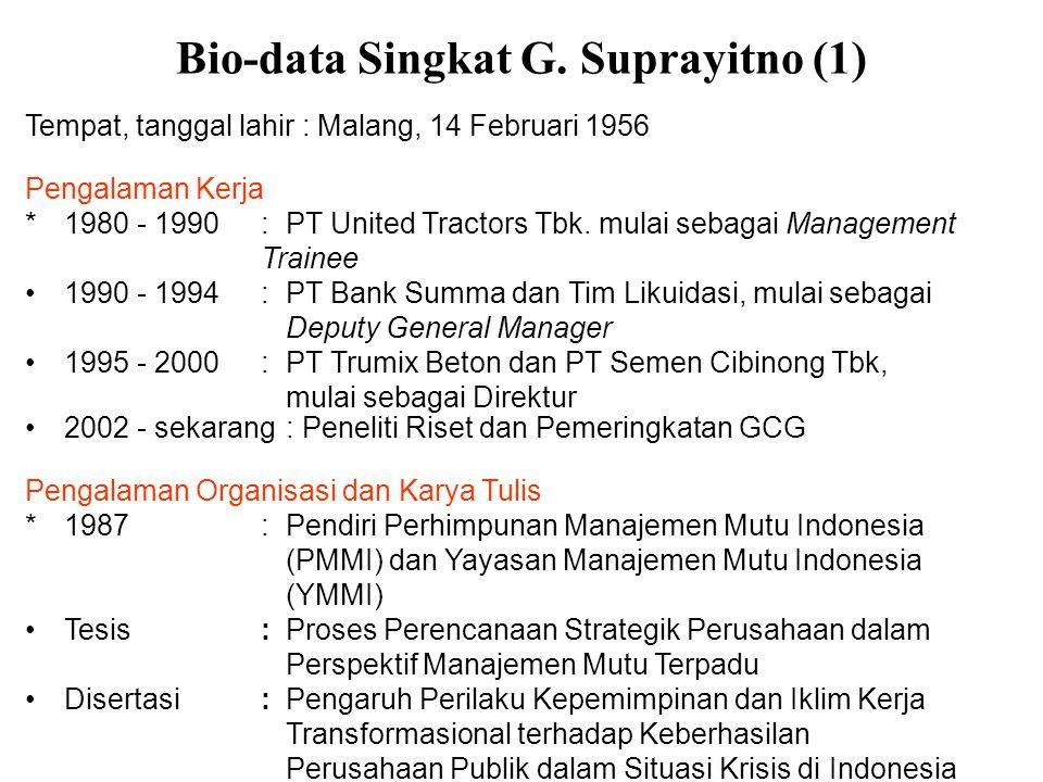 Bio-data Singkat G. Suprayitno (1) Tempat, tanggal lahir : Malang, 14 Februari 1956 Pengalaman Kerja *1980 - 1990: PT United Tractors Tbk. mulai sebag