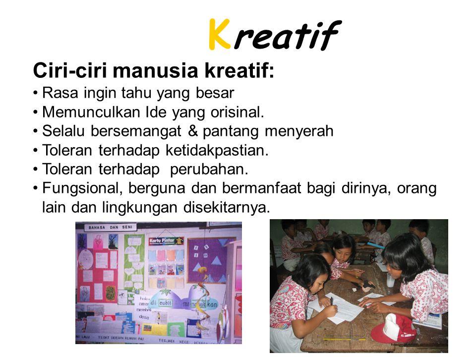 Agar Siswa Kreatif •Guru menciptakan lingkungan belajar yang kreatif.