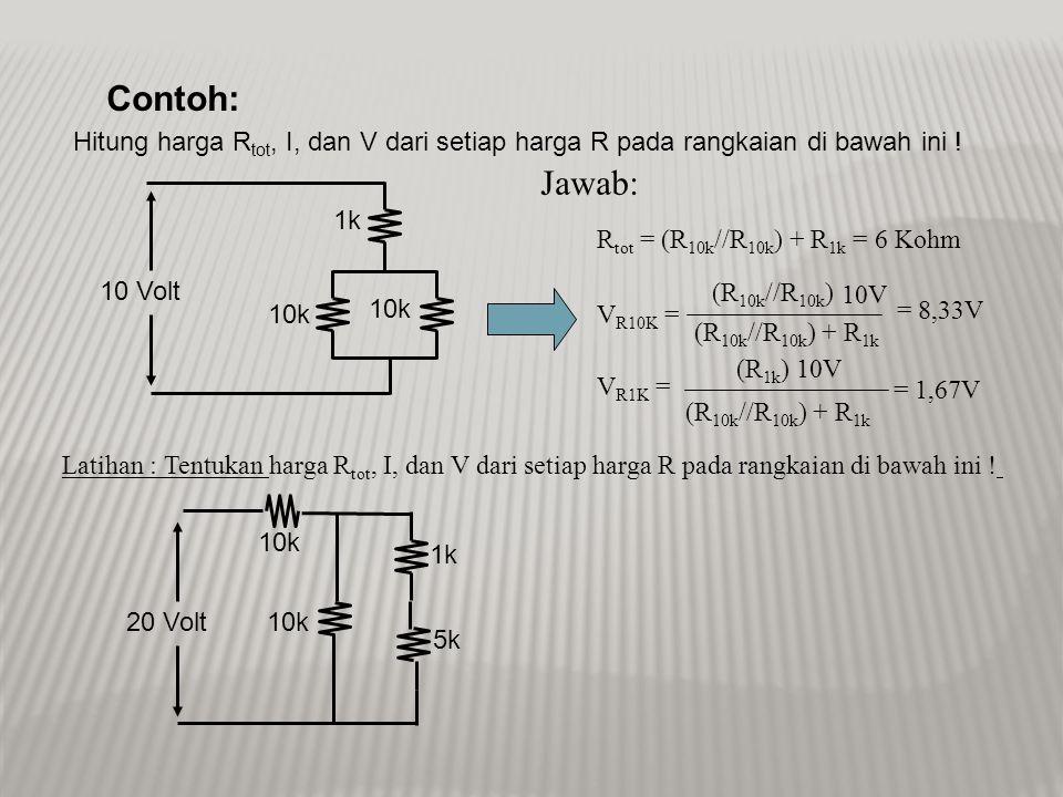 • Rangkaian Parallel 1.V = V 1 = V 2 = V 3 = ……. = V n 2.