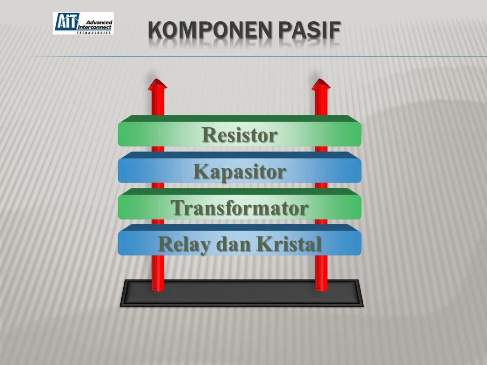 Resistor Kapasitor Transformator Relay dan Kristal Relay dan Kristal