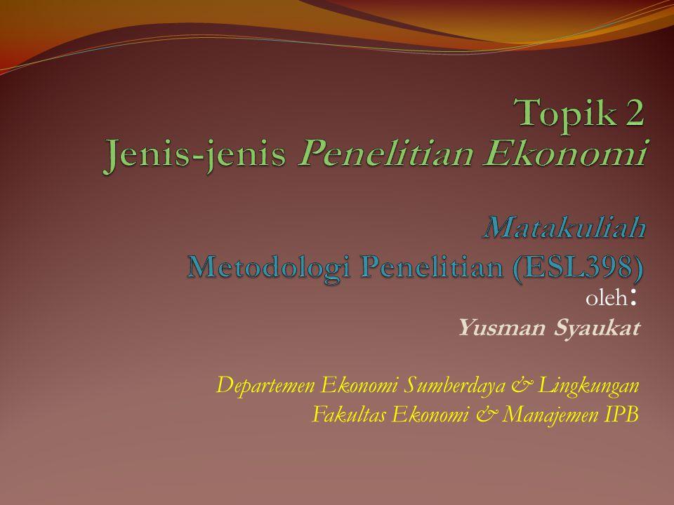oleh : Yusman Syaukat Departemen Ekonomi Sumberdaya & Lingkungan Fakultas Ekonomi & Manajemen IPB