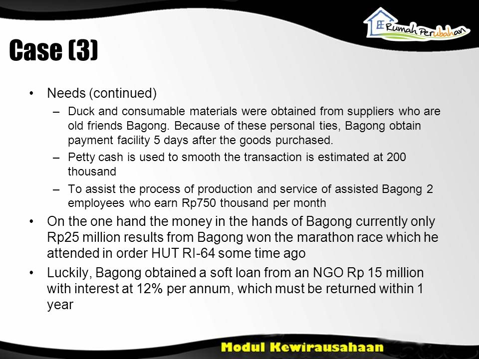 Case (4) •From the production process conducted by Bagong, terdentifikasi that the cost of raw materials and consumables is Rp7 thousand per serving.