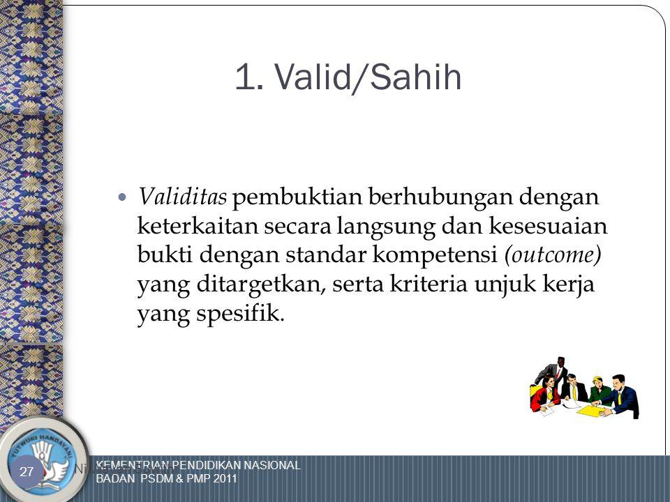 KEMENTRIAN PENDIDIKAN NASIONAL BADAN PSDM & PMP 2011 Ni Wayan Suwithi 26 ATURAN PENGUMPULAN BUKTI  Dalam rangka menjamin kualitas dari bukti-bukti ya