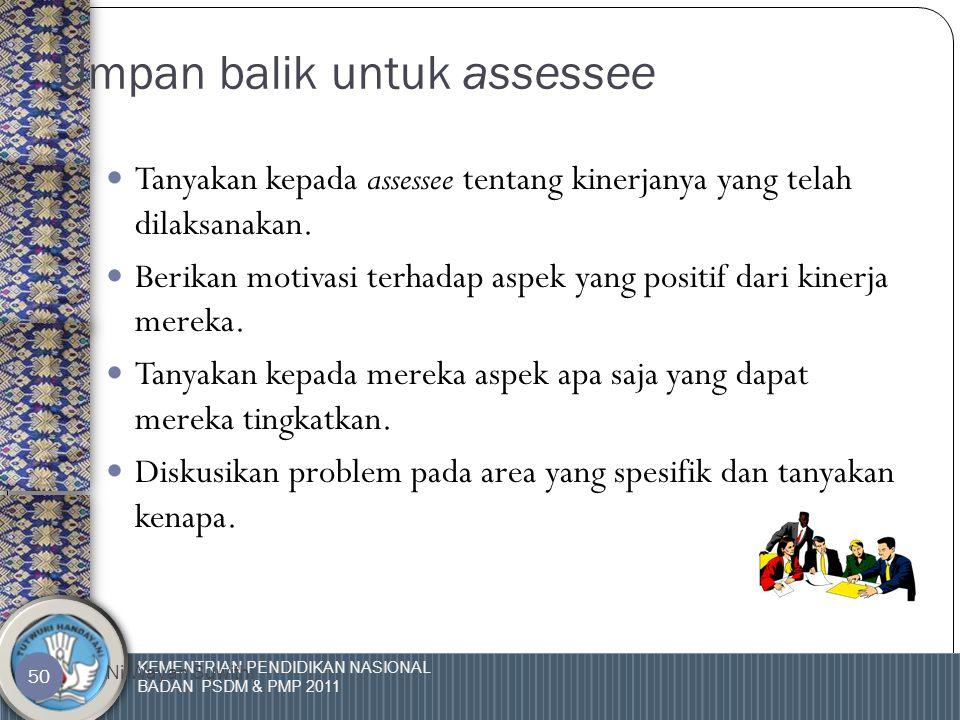 KEMENTRIAN PENDIDIKAN NASIONAL BADAN PSDM & PMP 2011 Ni Wayan Suwithi 49 Analisa untuk hasil belum kompeten  Apa yang akan anda lakukan bila assessee tersebut belum kompeten.
