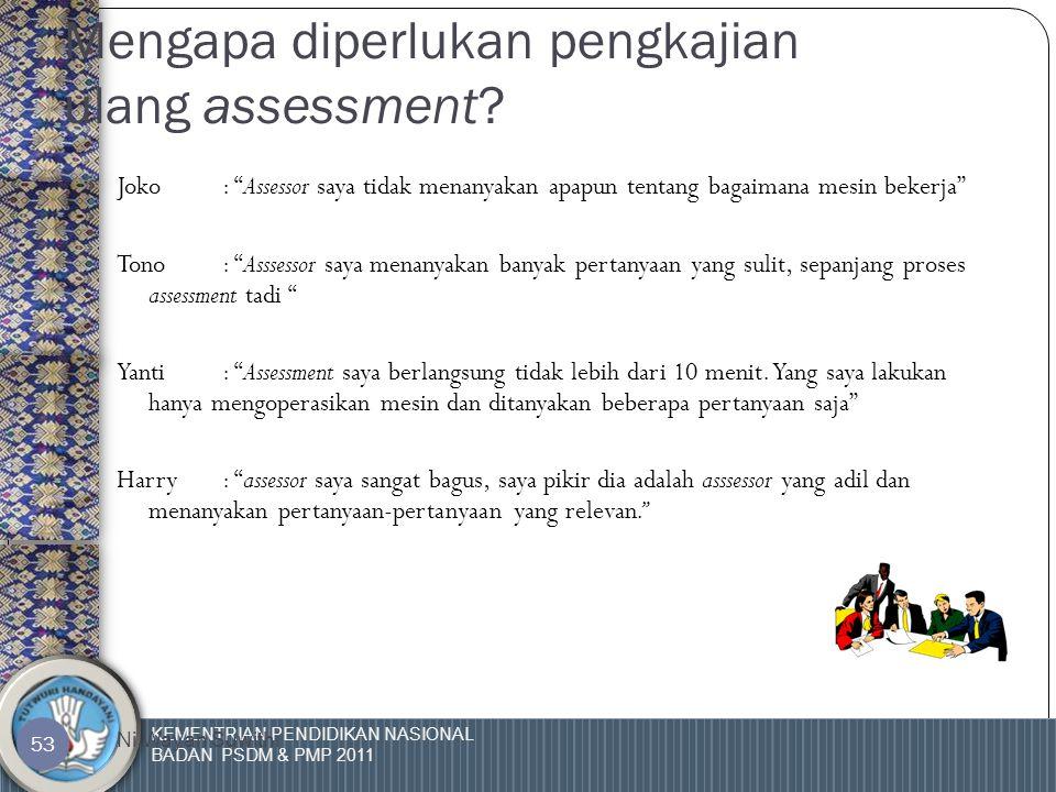 KEMENTRIAN PENDIDIKAN NASIONAL BADAN PSDM & PMP 2011 Ni Wayan Suwithi 52 Proses Appeal  Assessee memiliki hak untuk keberatan jika assessment mereka