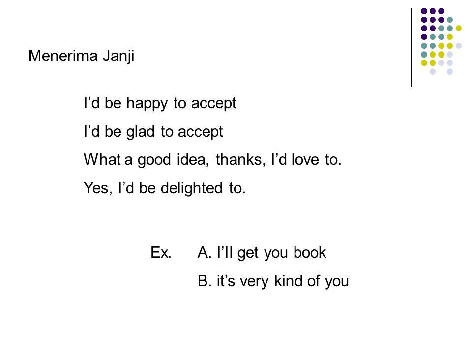 Menerima Janji Ex.A. I'II get you book B.