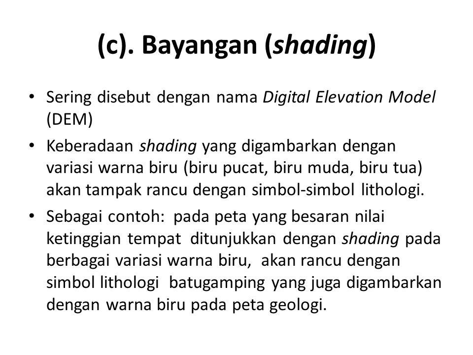(c). Bayangan (shading) • Sering disebut dengan nama Digital Elevation Model (DEM) • Keberadaan shading yang digambarkan dengan variasi warna biru (bi