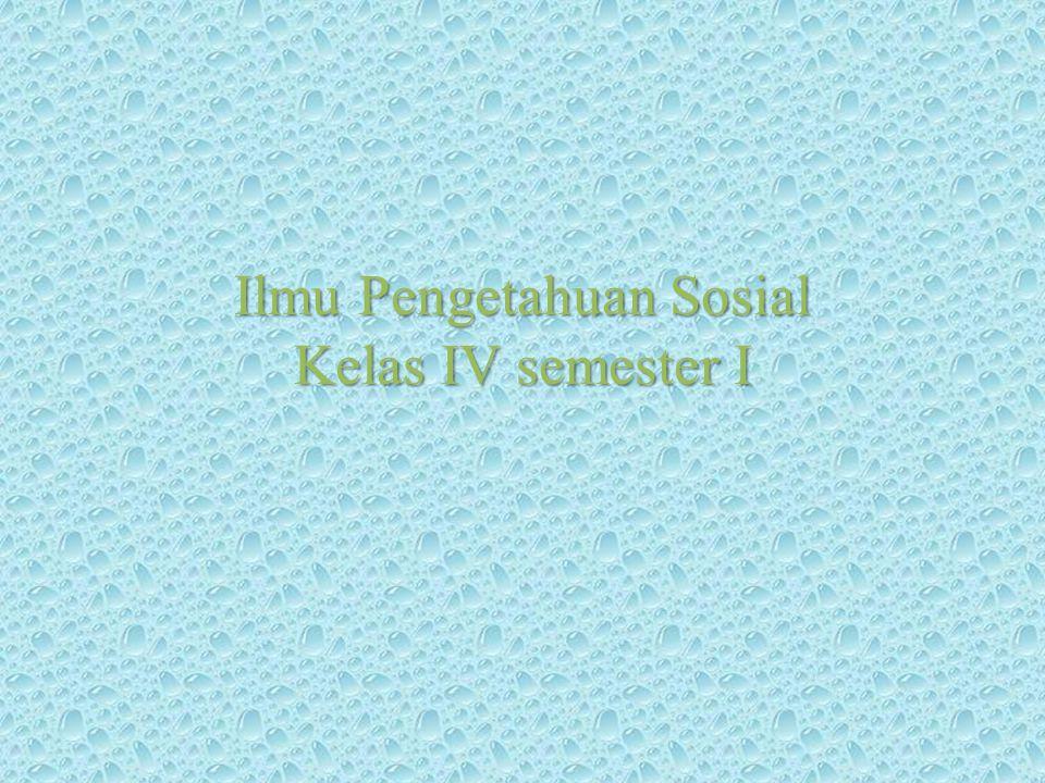 Ilmu Pengetahuan Sosial Kelas IV semester I