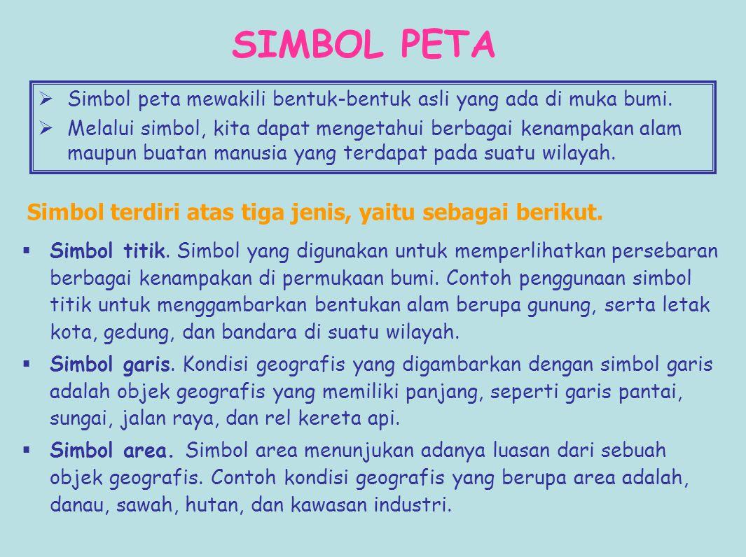 SIMBOL PETA SSimbol titik. Simbol yang digunakan untuk memperlihatkan persebaran berbagai kenampakan di permukaan bumi. Contoh penggunaan simbol tit