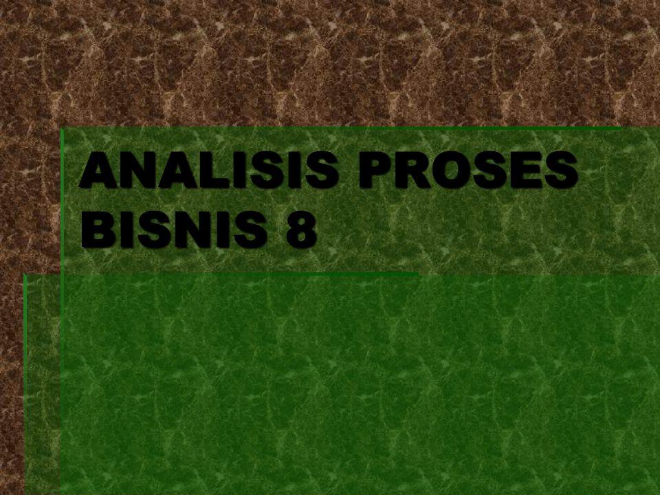 ANALISIS PROSES BISNIS 8