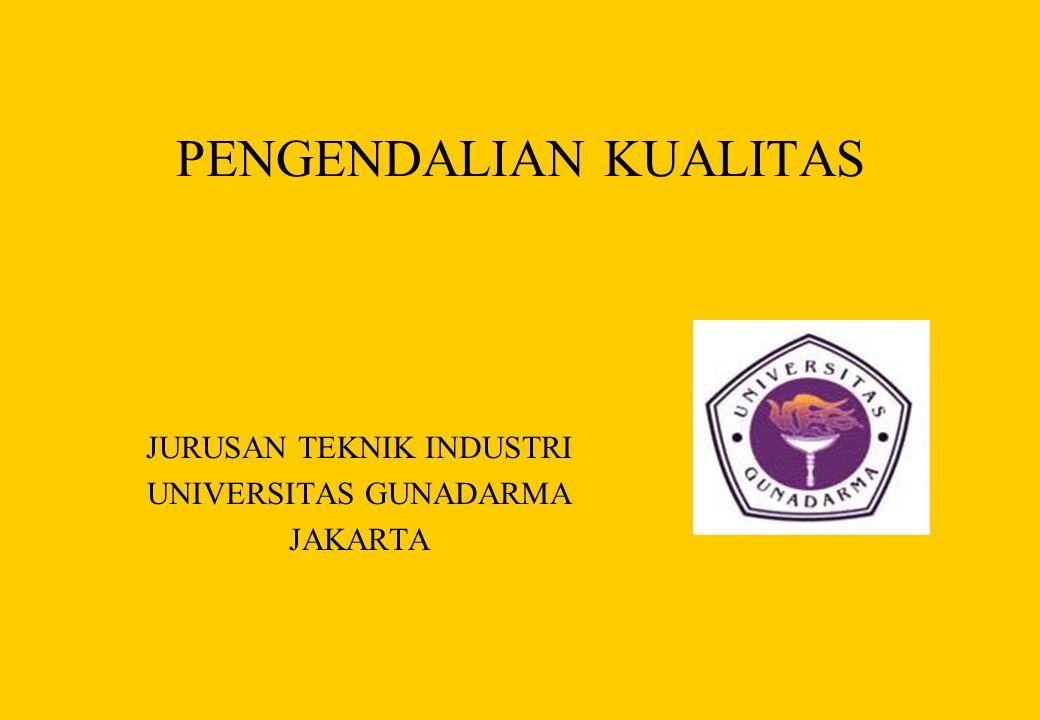 PENGENDALIAN KUALITAS JURUSAN TEKNIK INDUSTRI UNIVERSITAS GUNADARMA JAKARTA