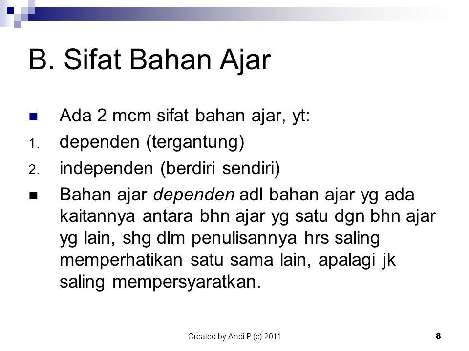 Created by Andi P (c) 20118 B.Sifat Bahan Ajar AAda 2 mcm sifat bahan ajar, yt: 1.