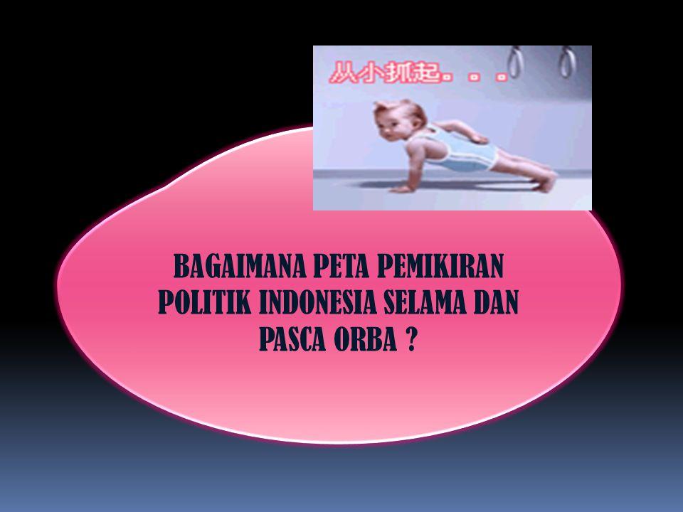 PEMIKIRAN POLITIK INDONESIA 1945-1965 DITANDAI TIGA HAL Bersifat moralis: cenderung melihat masyarakat tidak berbeda-beda satu dengan yang lainnya.