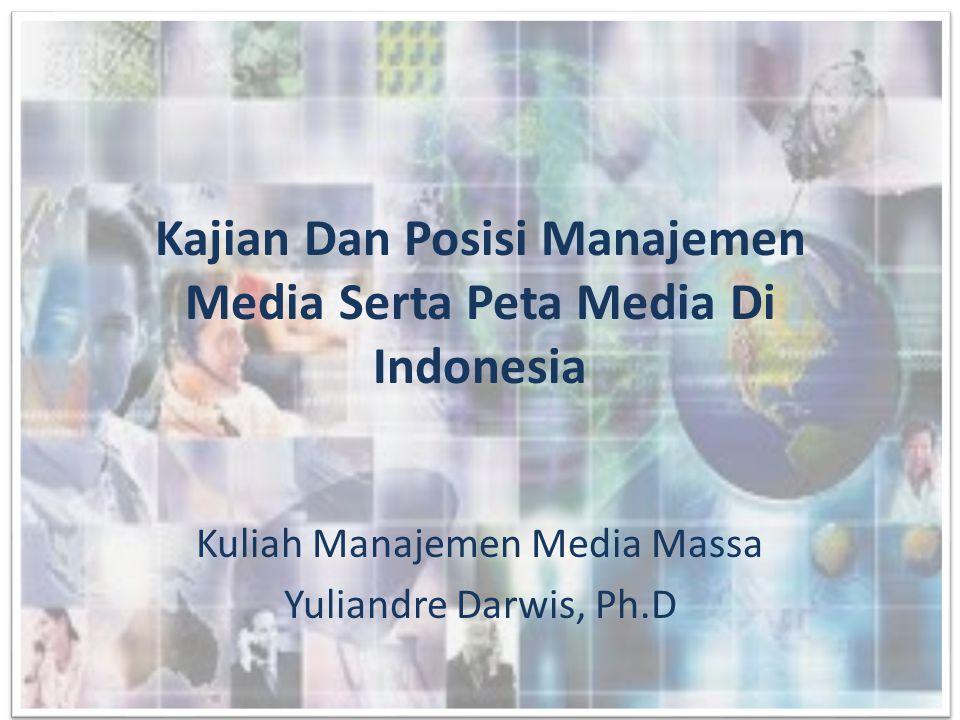 Pendahuluan • Manajemen media dapat menjadi sangat luas dan kompleks, karena di dalamnya ada: ekonomi media dan ekonomi politik media, perkembangan teknologi, serta sistem sosial politik tempat media itu berada.