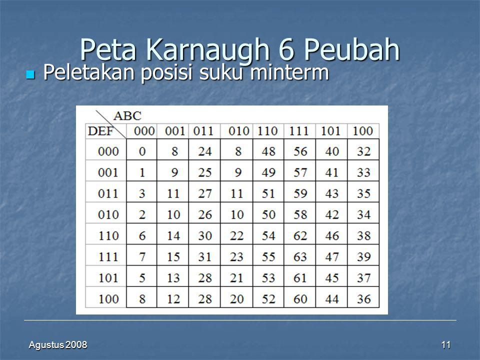 Agustus 200811 Peta Karnaugh 6 Peubah  Peletakan posisi suku minterm