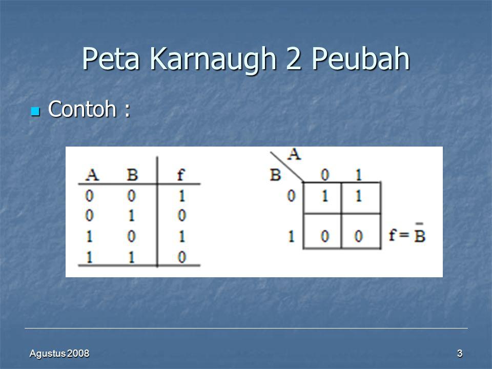 Agustus 20083 Peta Karnaugh 2 Peubah  Contoh :