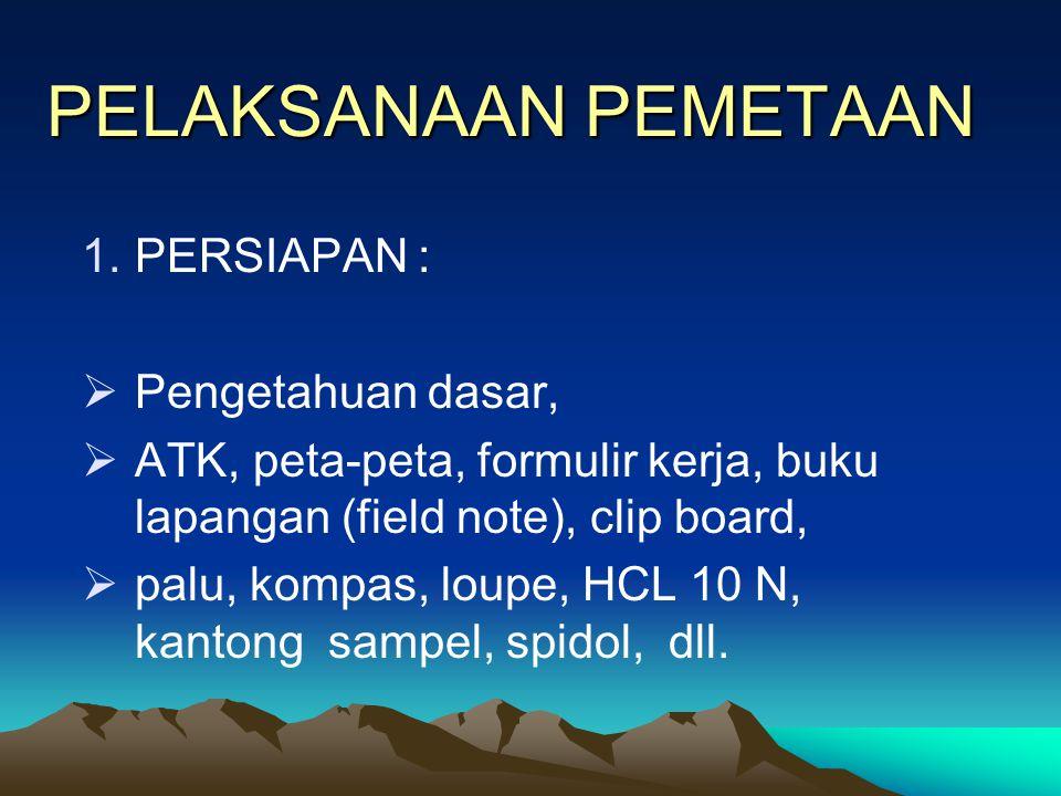 PEMETAAN GEOLOGI (lanjutan) 3. Hasil Pemetaan (products)  Peta kerangka geologi  Peta pola jurus perlapisan batuan  peta dan penampang geologi  bl