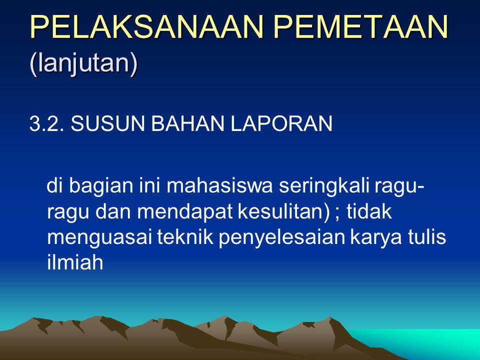 PELAKSANAAN PEMETAAN (lanjutan) 3. KERJA STUDIO 3.1. LABORATORIUM : •Petrografi (batuan beku, sedimen, metamorf). •Paleontologi (fosil foram besar, fo