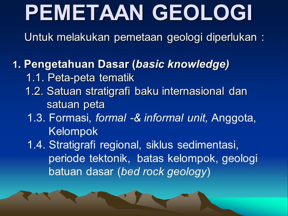 JURUSAN TEKNIK GEOLOGI FAKULTAS MATEMATIKA DAN ILMU PENG. ALAM UNIVERSITAS PADJADJARAN KULIAH METODOLOGI PEMETAAN GEOLOGI FEBRI HIRNAWAN GENI DIPATUNG