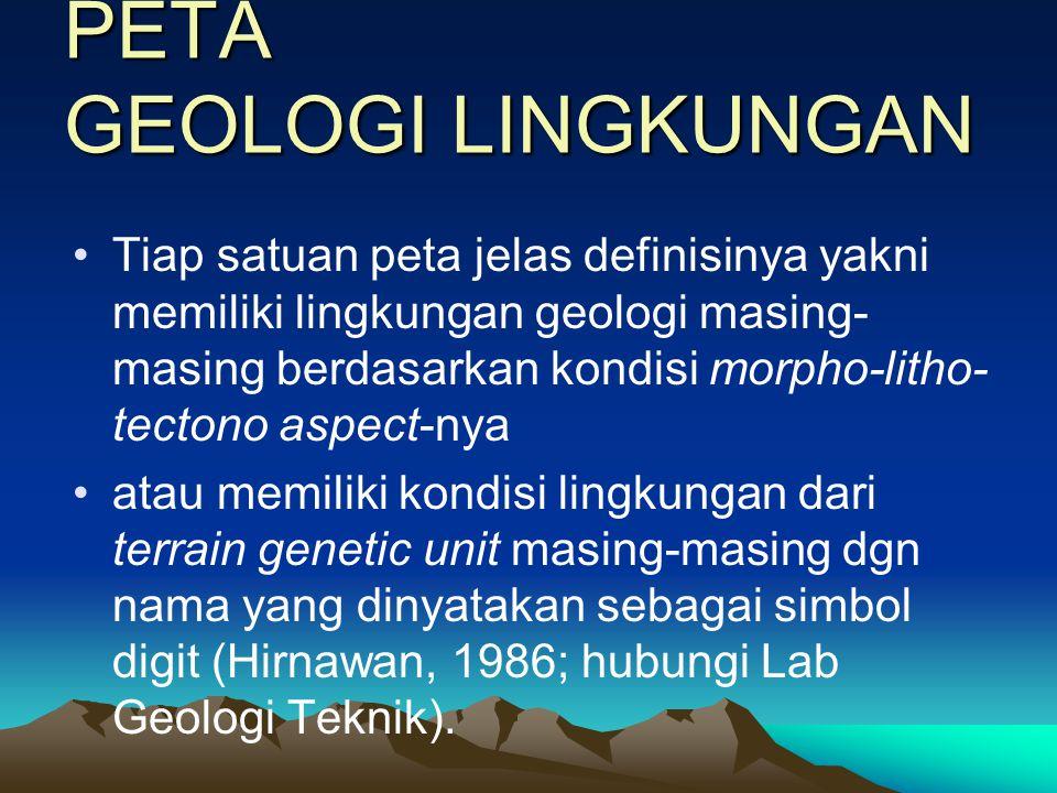 PETA GEOMORFOLOGI Lanjutan •Kaji benar-benar relevansinya dengan peta geologi agar anda dapat menjelas- kannya secara ilmiah kaitan bentuk morfologi d