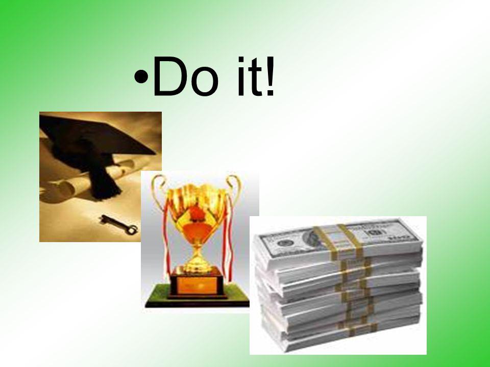 •Do it!